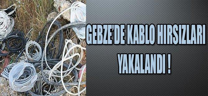 GEBZE'DE KABLO HIRSIZLARI YAKALANDI !