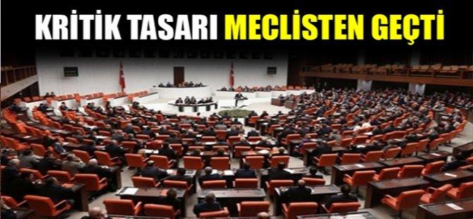 Kritik tasarı meclisten geçti