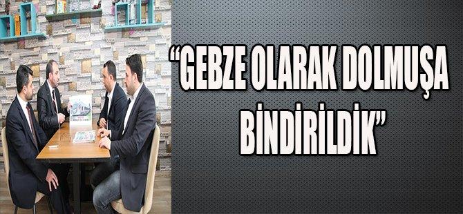 """""""GEBZE OLARAK DOLMUŞA BİNDİRİLDİK"""""""