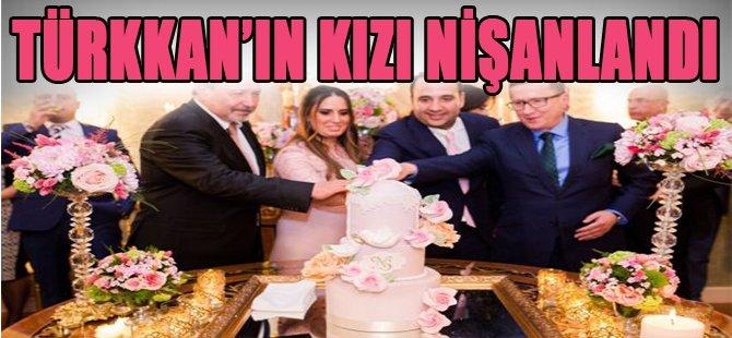 Türkkan'ın Kızı Nişanlandı