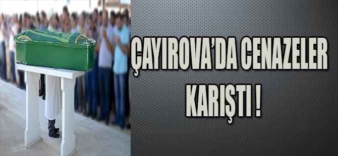 Çayırova'da Cenazeler Karıştı