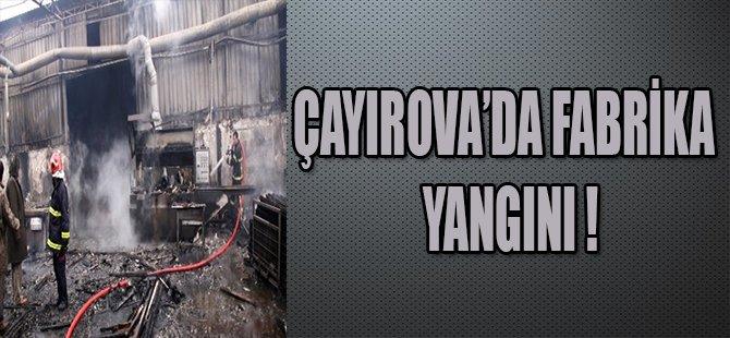 ÇAYIROVA'DA FABRİKA YANGINI !
