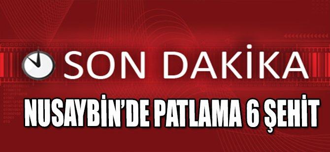 NUSAYBİN'DE PATLAMA 6 ŞEHİT