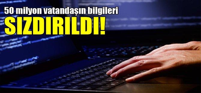 50 milyon vatandaşın bilgileri sızdırıldı!