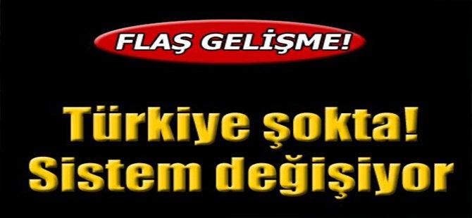 Türkiye Şokta! Sistem Değişiyor