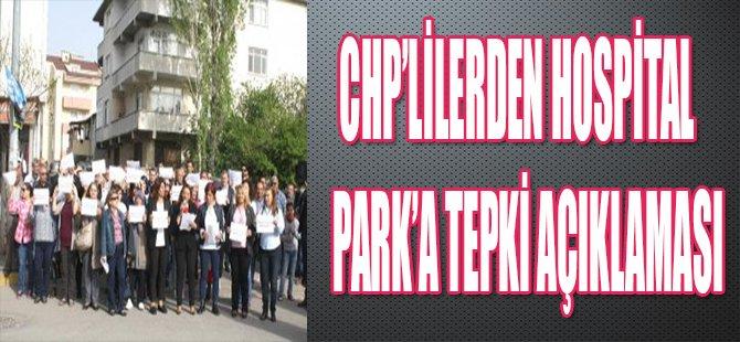 CHP'LİLERDEN HOSPİTAL PARKA TEPKİ