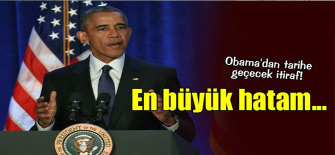 Obama'dan tarihe geçecek itiraf! En büyük hatam...