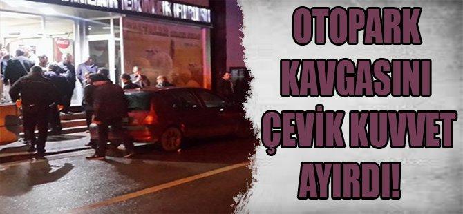 Otopark Kavgasını Çevik Kuvvet Ayırdı!