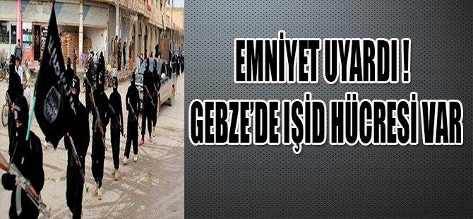 EMNİYET UYARDI ! GEBZE'DE IŞİD HÜCRESİ VAR