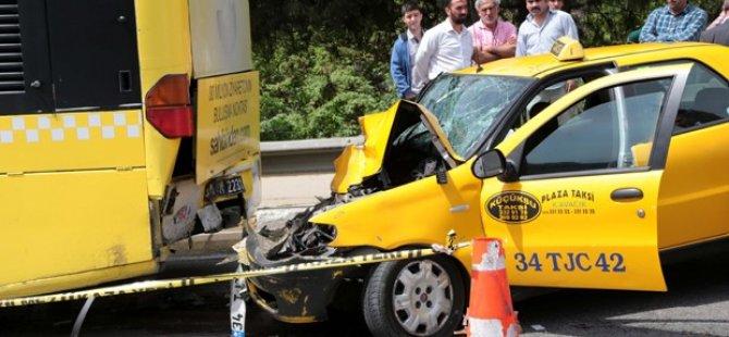 Taksi İETT Otobüsüne Arkadan Çarptı: 1 Ölü