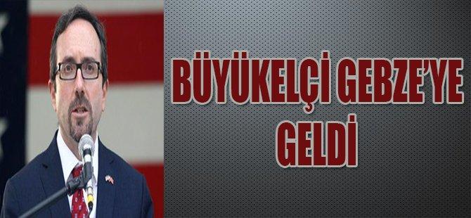 BÜYÜKELÇİ GEBZE'YE GELDİ