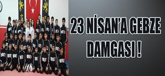 23 NİSAN'A GEBZE DAMGASI !