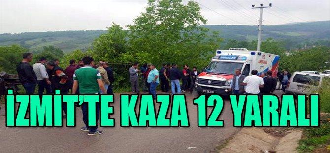 İZMİT'TE KAZA 12 YARALI