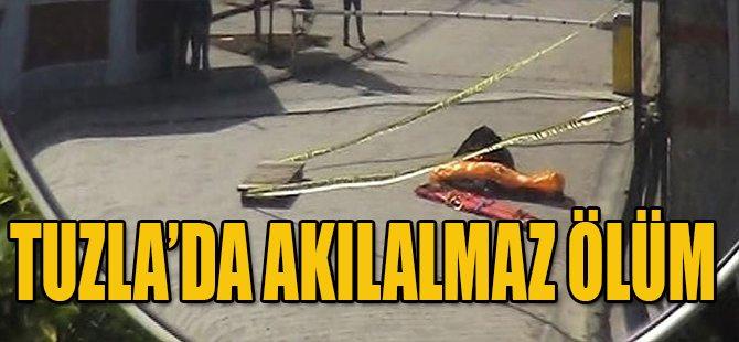 Tuzla'da Akılalmaz Ölüm