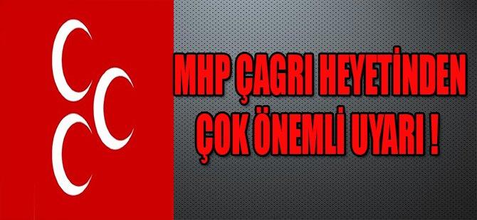 MHP ÇAĞRI HEYETİNDEN ÇOK ÖNEMLİ UYARI !