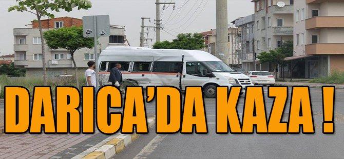 DARICA'DA KAZA !