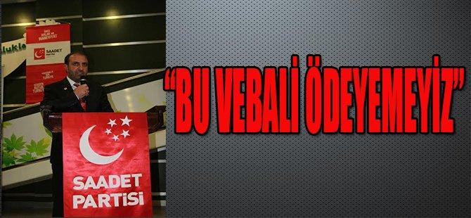 """""""BU VEBALİ ÖDEYEMEYİZ"""""""