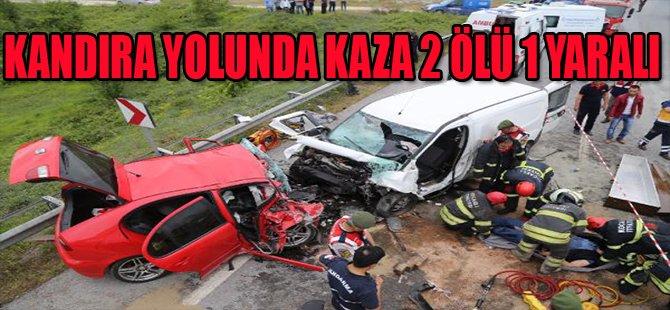 KANDIRA YOLUNDA KAZA 2 ÖLÜ 1 YARALI