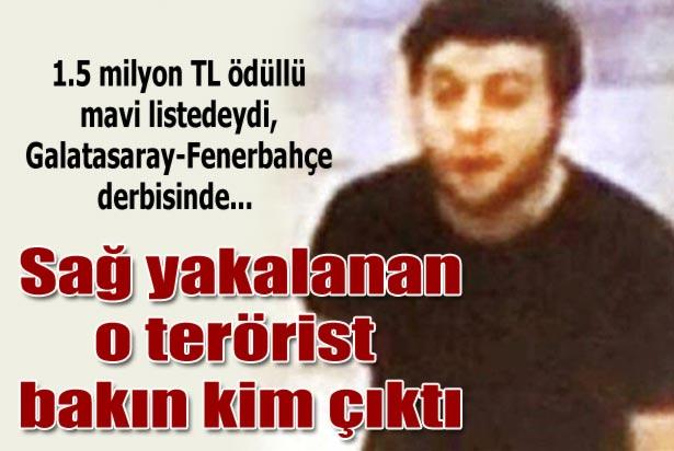 Yakalanan teröristi bakın kim çıktı ?
