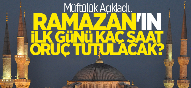 Ramazan'ın ilk günü Kocaeli'de kaç saat oruç tutulacak?