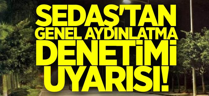Sedaş'tan vatandaşlara uyarı