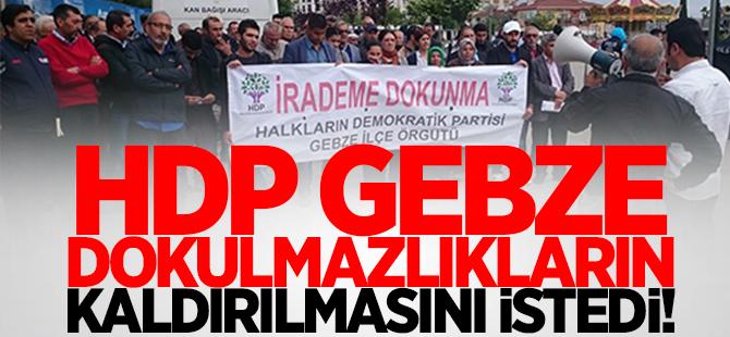 HDP Gebze dokunulmazlıkların kaldırılmasını istedi