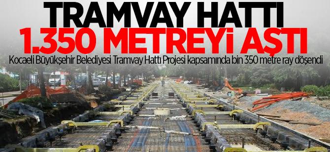Tramvay hattı 1.350 metreyi aştı