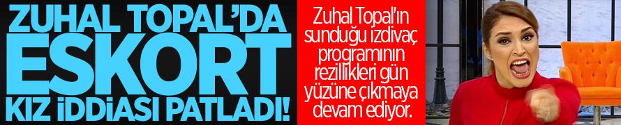 Zuhal Topal'da ESKORT KIZ iddiası