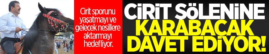 Cirit şölenine Karabacak'tan davet
