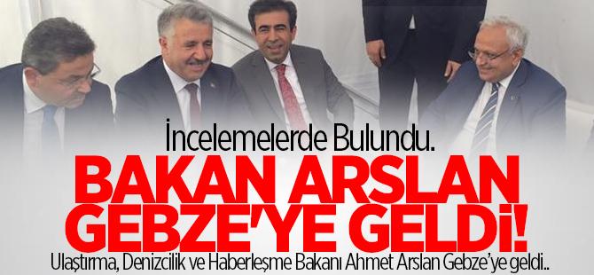 Bakan Ahmet Arslan Gebze'ye geldi