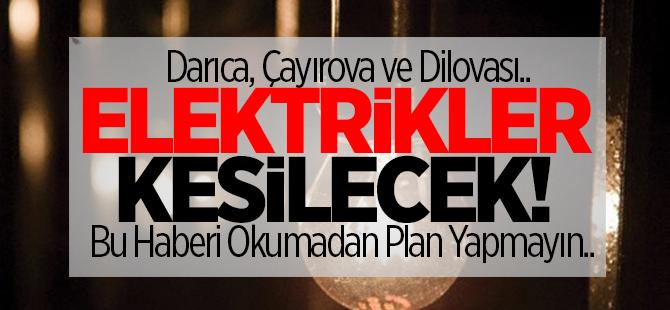 Darıca, Dilovası ve Çayırova'da elektrik kesintisi