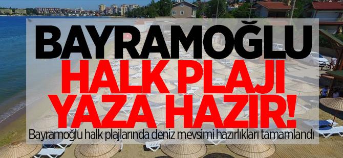 Bayramoğlu plajı yazar hazır