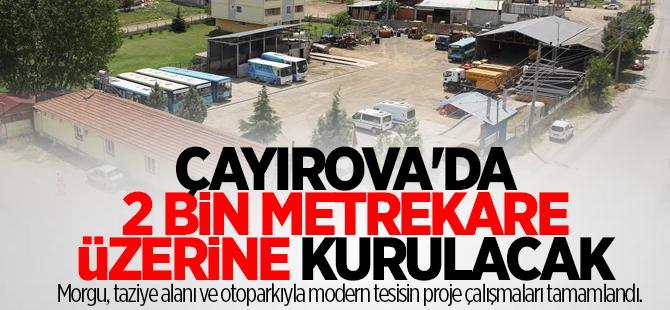Çayırova'da 2 Bin metrekare üzerine kurulacak
