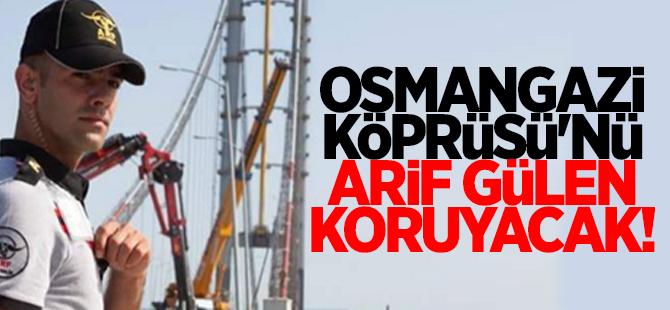 Osmangazi Köprüsü'nü Gülen koruyacak