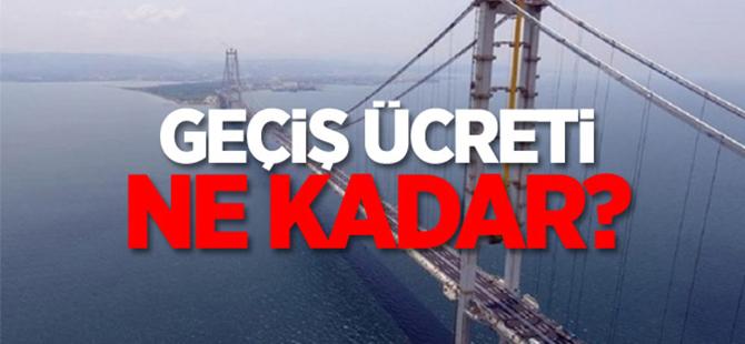 Osmangazi Köprüsü'nden geçiş ücreti ne kadar?