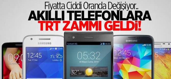 Akıllı telefonlara TRT zammı geldi!
