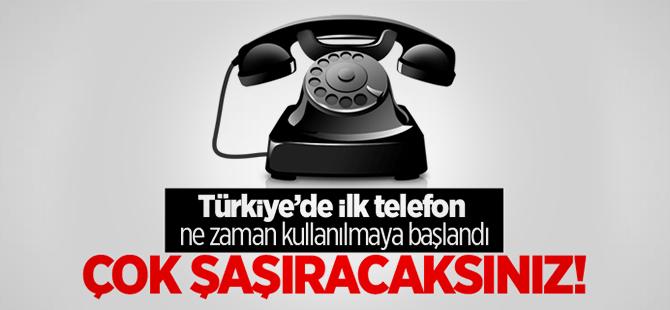 İlk telefon Türkiye'ye ne zaman geldi?