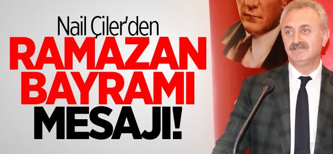 Nail Çiler'den Ramazan Bayramı mesajı