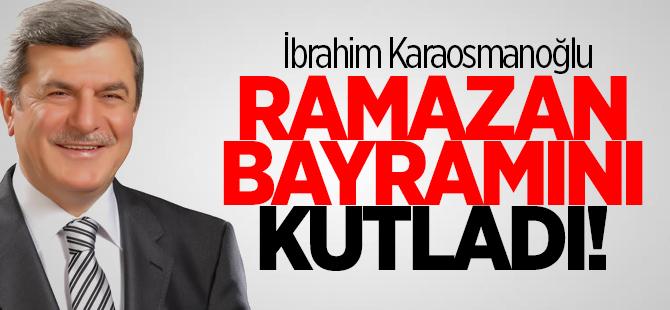 Karaosmanoğlu'ndan Ramazan Bayramı mesajı