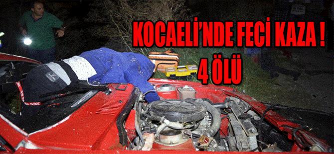 KOCAELİ'NDE FECİ KAZA 4 ÖLÜ