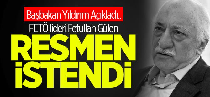 FETÖ Lideri Fethullah Gülen resmen istendi