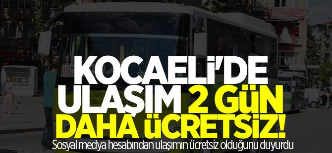 Kocaeli'de ulaşım 2 gün daha ücretsiz