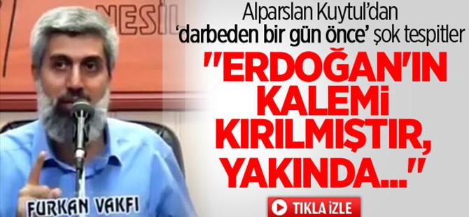 """Alparslan Kuytul: """"Erdoğan'ın kalemi kırılmıştır, yakında..."""""""