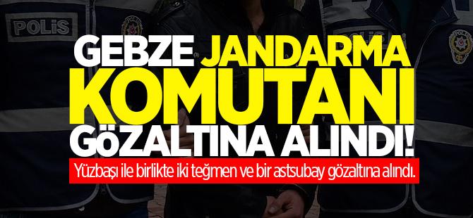 Gebze Jandarma'da komutanı gözaltına alındı