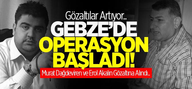 Gebze'de operasyon başladı