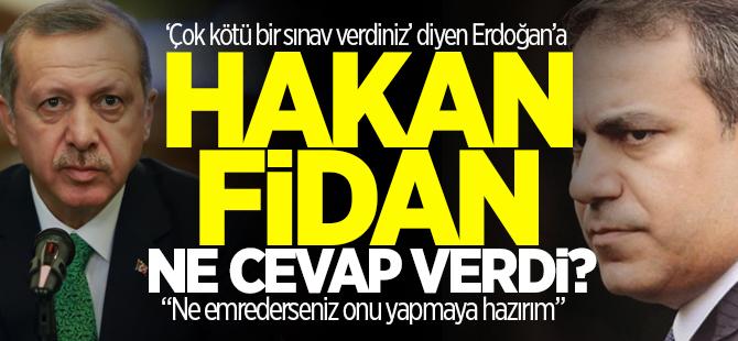 Hakan Fidan'dan Erdoğan'a: Emredin gereğini yapayım