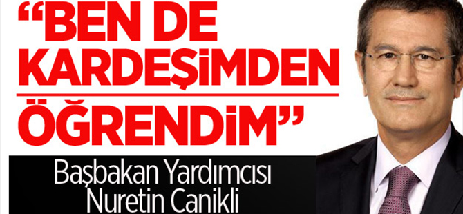 Başbakan Yardımcısı Canikli: Darbe girişimini ben de kardeşimden öğrendim