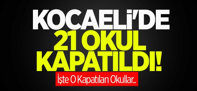 Kocaeli'de 21 okul kapatıldı