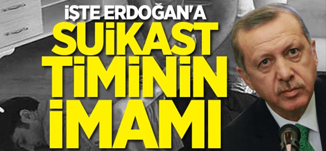 İşte Erdoğan'a suikast timinin imamı