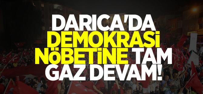Darıca'da demokrasi nöbetine tam gaz devam